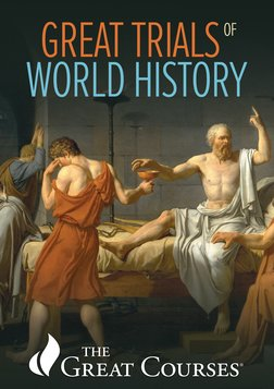 The Great Trials of World History - And the Lessons They Teach Us